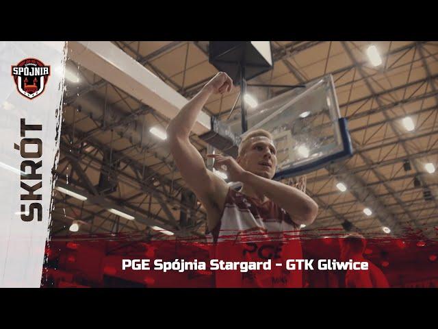 Skrót meczu PGE Spójnia Stargard - GTK Gliwice