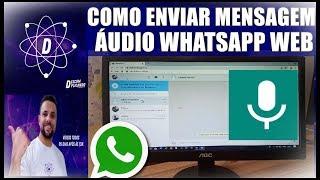 Como Enviar Mensagens de Áudio No WhatsApp WEB Do PC Ou Notebook