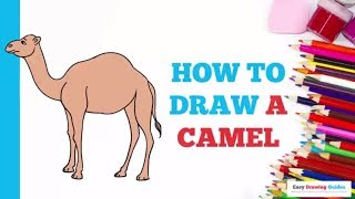 How to Draw a Camel in a Few Easy Steps: Drawing Tutorial for Kids and Beginners