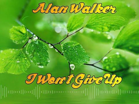 alan+walker+-+i+won't+give+up