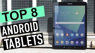 BEST 8:  Android Tablets 2018