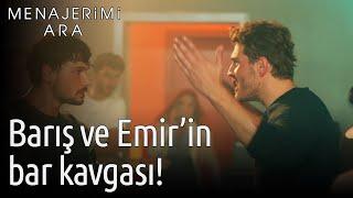Menajerimi Ara 11. Bölüm - Barış ve Emir'in Bar Kavgası!