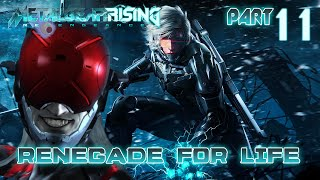 Renegade for Life: Metal Gear Rising Revengeance - 11 -