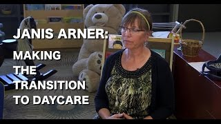 Janis Arner - Making the Transition to Daycare