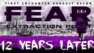 F.E.A.R. Extraction Point: 12 Years Later