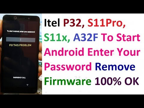 Itel P32,S11Pro,S11x,A32F To Start Android Enter Your Password Remove Flash  File Tested