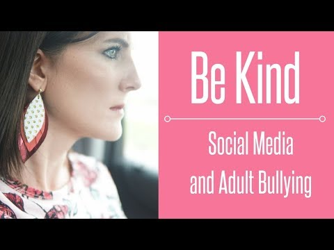 Be Kind: Social Media and Adult Bullying