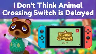 I Don't Think Animal Crossing Switch is Delayed