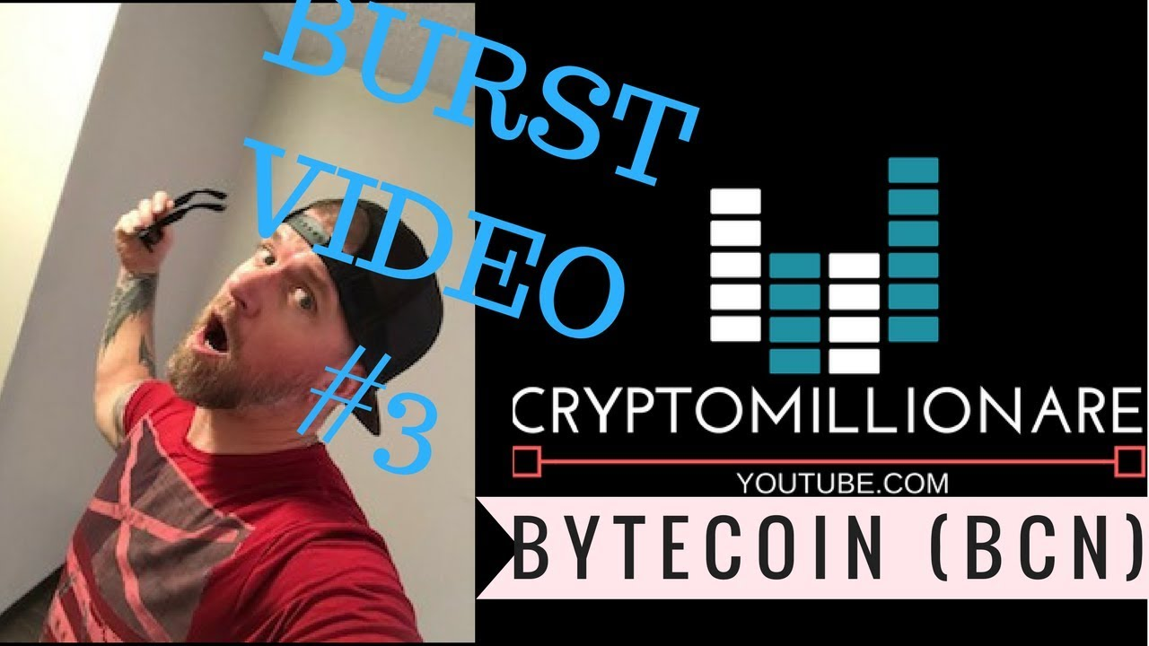 BURST VIDEO #3- BYTECOIN (BCN)