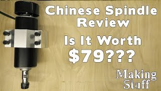 Reviewing a Chinese Spindle for CNC Machines