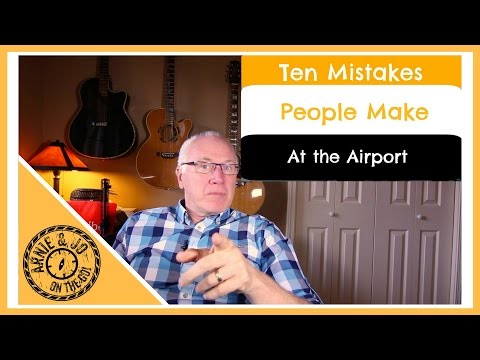 10 Mistakes People Make at the Airport
