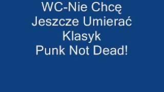 Download WC - Nie Chcę Jeszcze Umierać MP3 song and Music Video