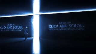 Cadmium - Click & Scroll (feat. Eli Raain & Veronica Bravo)(lyric Video)