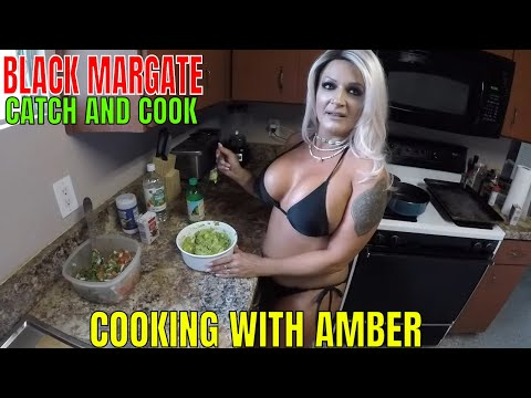 BLACK MARGATE CATCH CLEAN AND COOK ... COOKING WITH AMBER