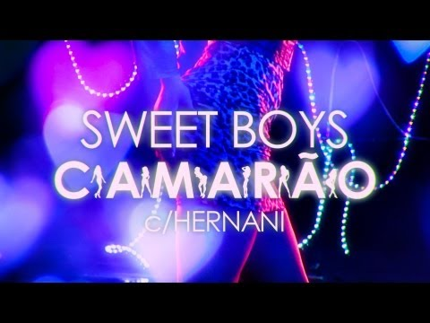 Sweet Boys - Camarão (c/ Hernani) (Official Video)