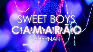 Sweet Boys - Camarão (c/ Hernani) (Official Video)