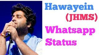 Hawayein-Main jo tera na hua[JHMS]-best Whatsapp status