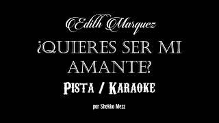 ¿Quieres Ser Mi Amante? Pista Karaoke Edith Marquez
