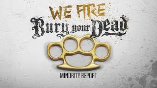 Bury Your Dead - Minority Report