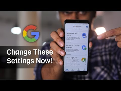 Google Account Settings - Things You Should Change Right Away