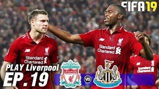 FIFA 19 | Play ลิเวอร์พูล | ลิเวอร์พูล VS นิวคาสเซิล | ฝากความหวังไว้กับ...สเตอร์ริดจ์ !! EP.19