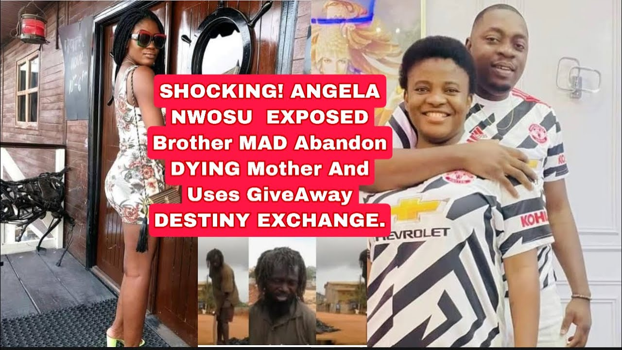 Download SHOCKING! ANGELA NWOSU  EXPOSED Brother MAD Abandon DYING Mother And Uses GiveAway DESTINY EXCHANGE