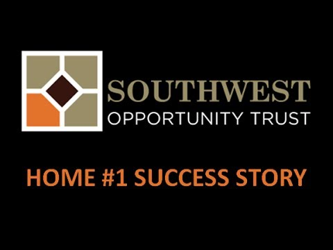 Southwest Opportunity Trust - Home # 1 Success Story