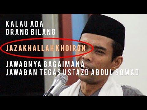 Apa Jawaban setelah Jazakhallah Khoiron, Jawaban Tegas Ustazd Abdul Somad