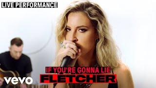 "FLETCHER - ""If You're Gonna Lie"" Live Performance | Vevo"