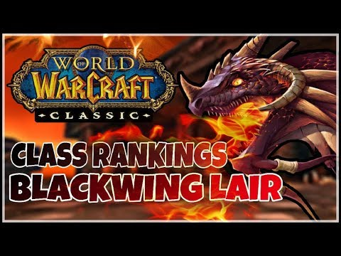 Class DPS/HPS Rankings In Vanilla - Blackwing Lair | Classic WoW Raid Guide