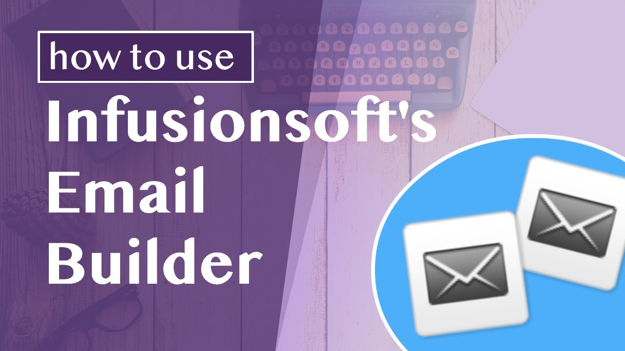 Introducing Infusionsofts Responsive Email Builder Youtube
