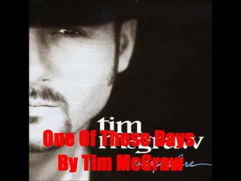 One Of These Days By Tim McGraw *Lyrics in description*