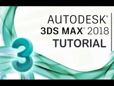 3ds Max 2018 Tutorial For Beginners General Overview Youtube