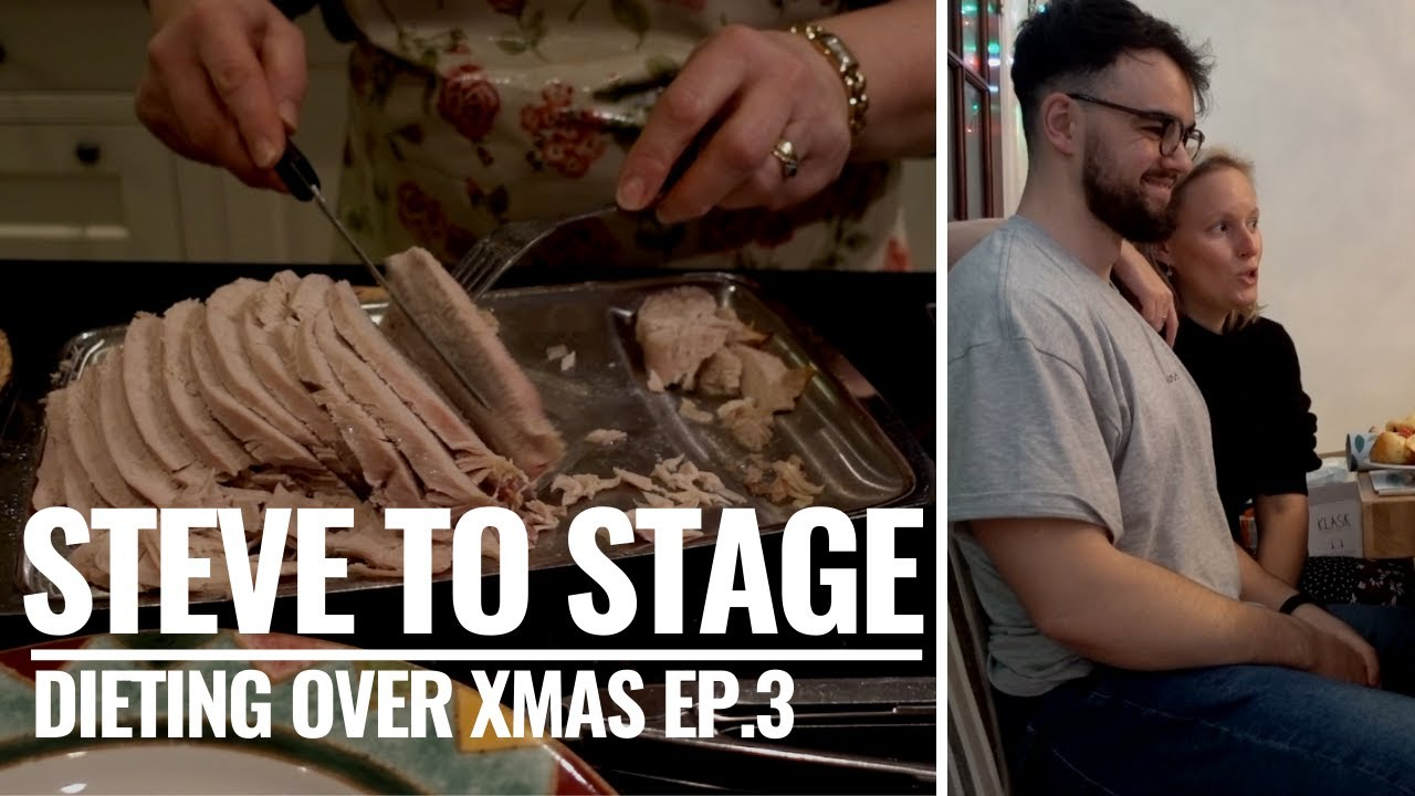 Steve to Stage: Dieting over Xmas Ep.3