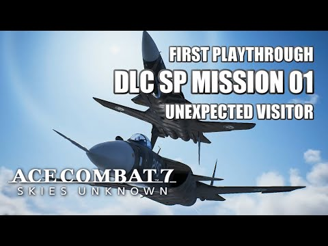 SP Mission 01: Unexpected Visitor (First Playthrough) - Ace Combat 7: Skies Unknown DLC