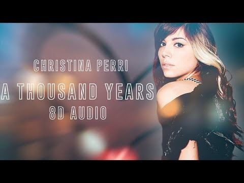 Christina Perri - A Thousand Years | 8D Audio || Dawn of Music ||