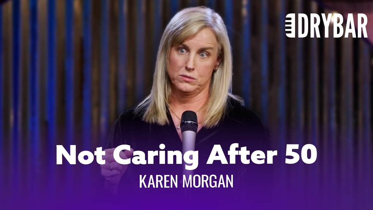 After 50 You Just Stop Caring. Karen Morgan - Full Special