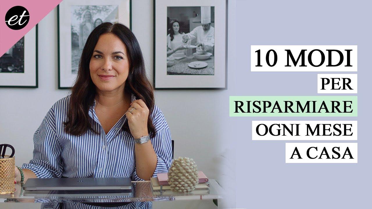 10 modi per RISPARMIARE OGNI MESE a casa