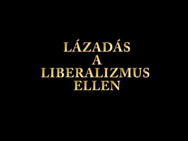 Lázadás a liberalizmus ellen!