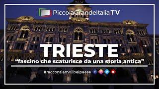 Trieste - Piccola Grande Italia