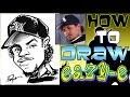 How To Draw A Quick Caricature Eazy-E