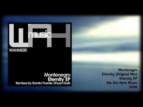 Montenegro - Eternity (Original Mix) [ We Are Here Music ]