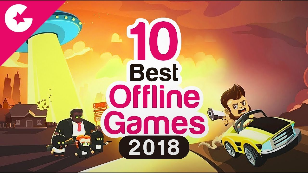 Top 10 Best Free Offline Android/iOS Games - 2018