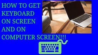 HOW TO GET KEYBOARD ON PASSWORD SCREEN||AND KEYBOARD ON COMPUTER SCREEN||