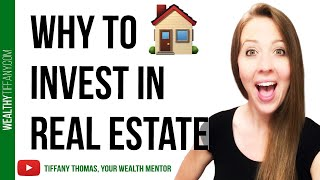 Real Estate Investing: Top 6 Reasons Why I Invest In Real Estate 🏠