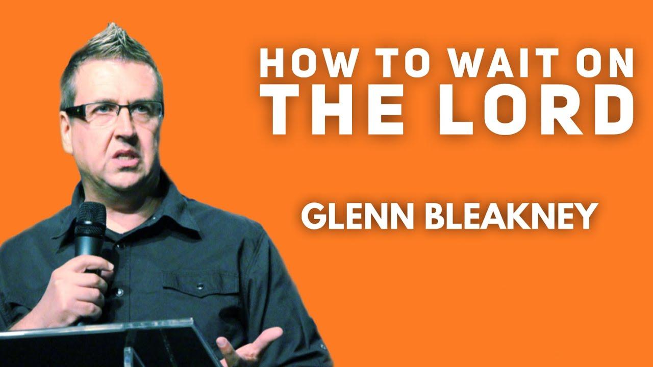 Waiting on God | Glenn Bleakney