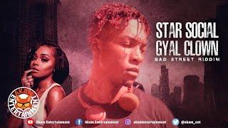 Star Social - Gyal Clown [Bad Street Riddim] June 2020