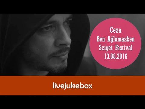 Ceza - Ben ağlamazken (Sziget Festival,...