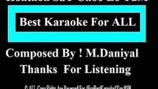 Honthon Say  Choo  Lo  Tum  ( Karaoke )