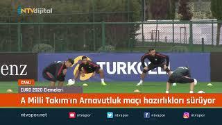 #CANLI - A Milli Takım'ın Arnavutluk maçı hazırlıkları sürüyor